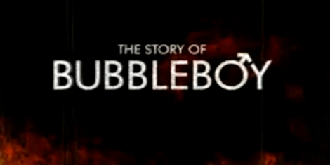 The Story of Bubble Boy